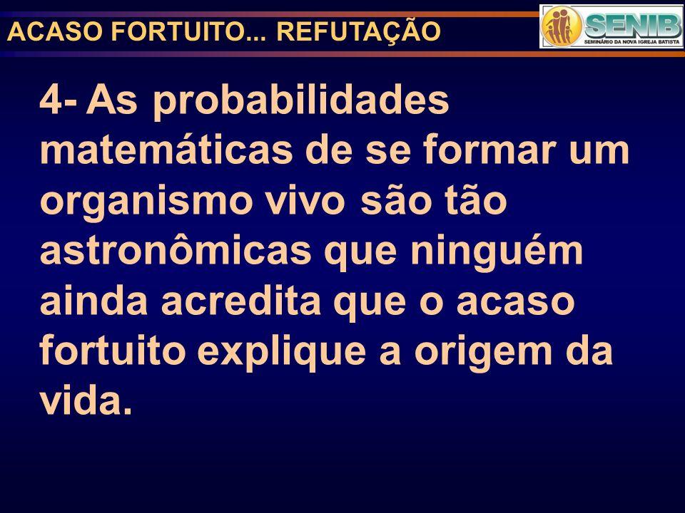 ACASO FORTUITO... REFUTAÇÃO