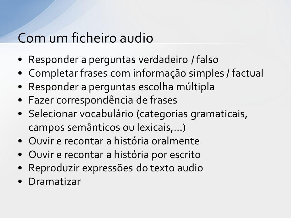 Com um ficheiro audio Responder a perguntas verdadeiro / falso