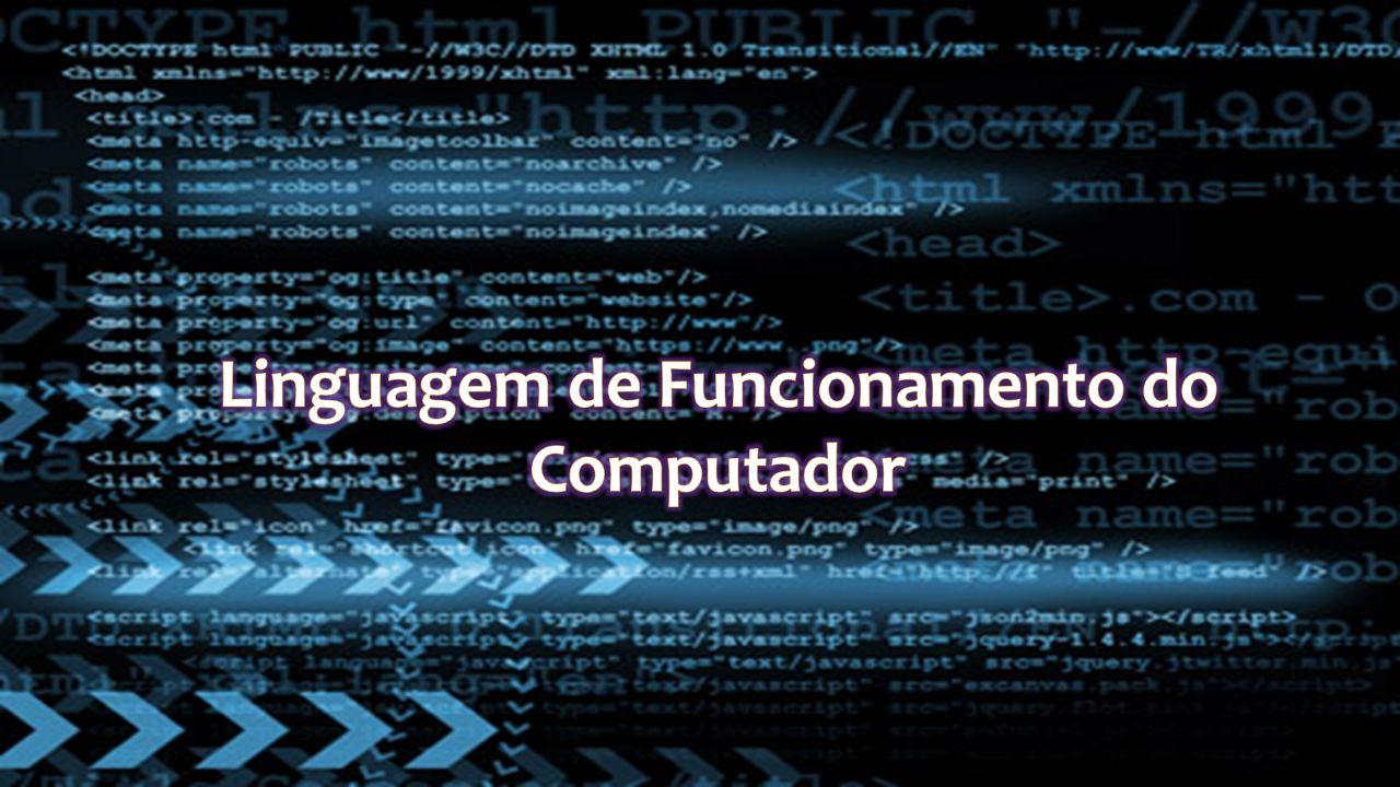 Linguagem de Funcionamento do Computador