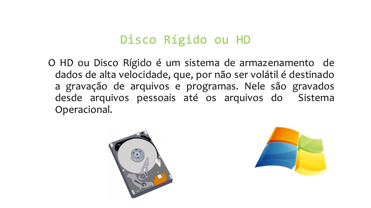 Disco Rígido ou HD