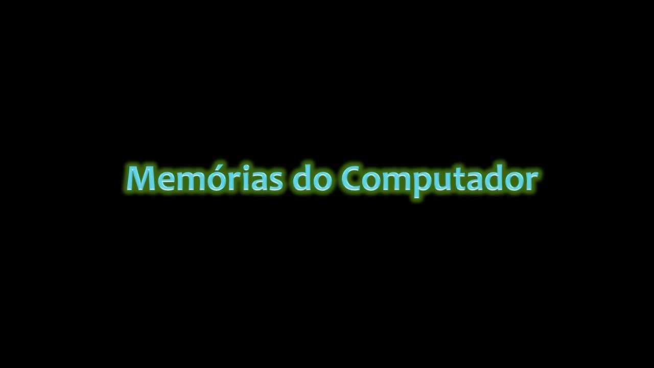Memórias do Computador