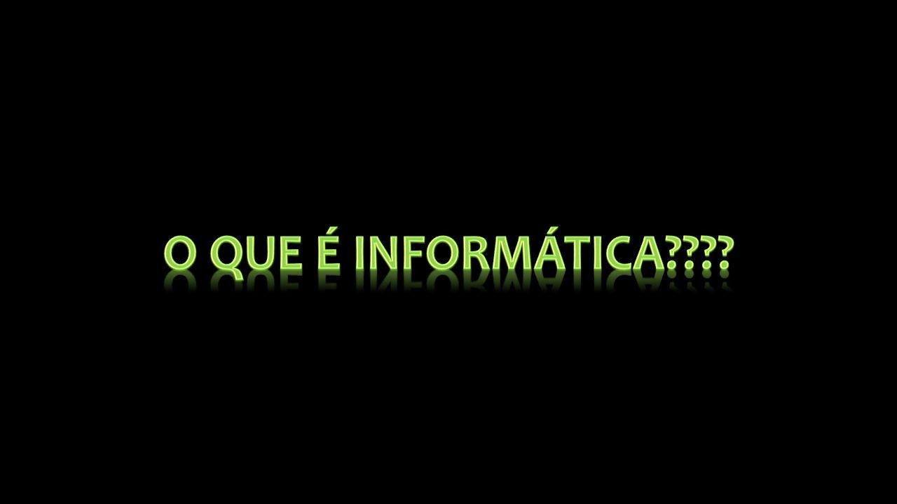 O que é Informática