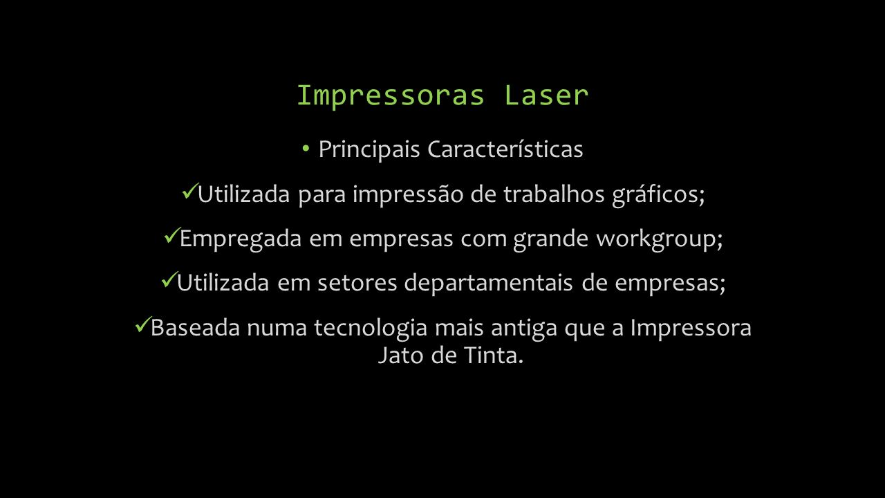 Impressoras Laser Principais Características