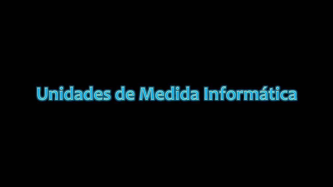 Unidades de Medida Informática