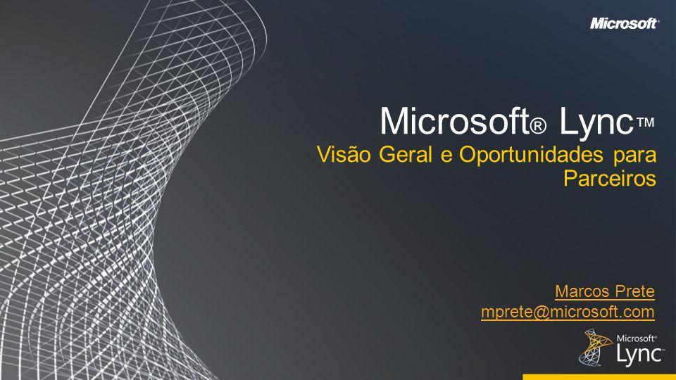 Microsoft® Lync™ Visão Geral e Oportunidades para Parceiros