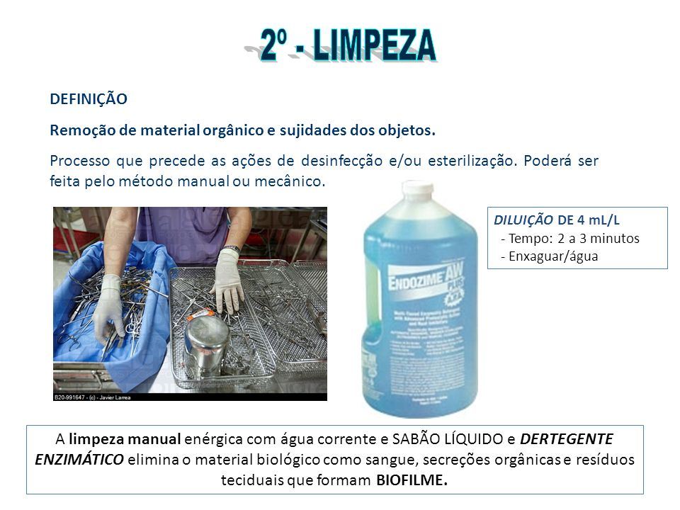 Remoção de material orgânico e sujidades dos objetos.