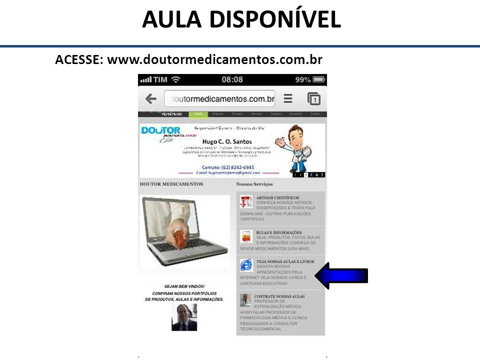 ACESSE: www.doutormedicamentos.com.br