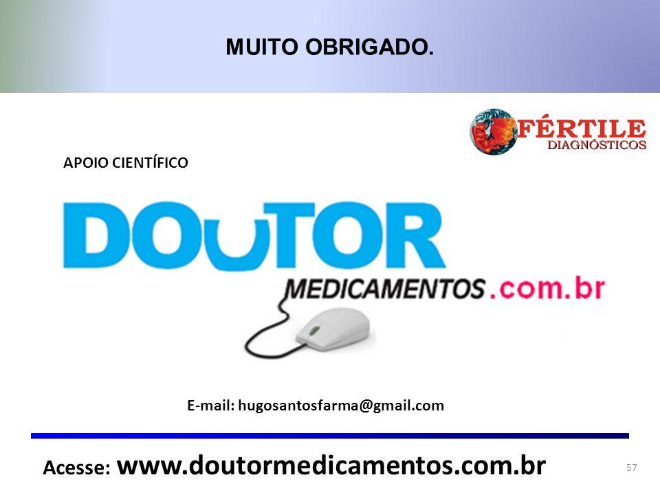 MUITO OBRIGADO. Acesse: www.doutormedicamentos.com.br APOIO CIENTÍFICO