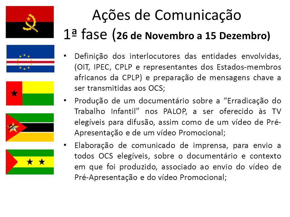 Ações de Comunicação 1ª fase (26 de Novembro a 15 Dezembro)