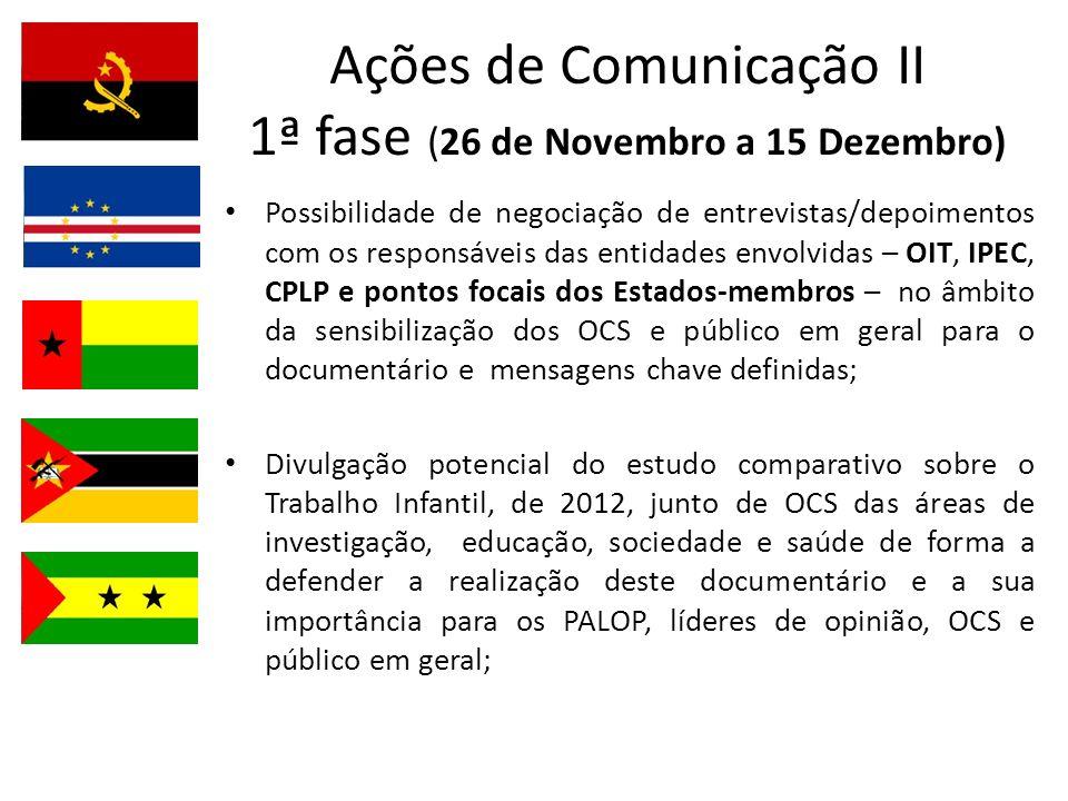 Ações de Comunicação II 1ª fase (26 de Novembro a 15 Dezembro)
