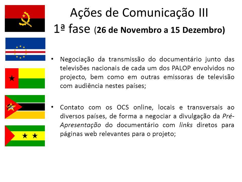 Ações de Comunicação III 1ª fase (26 de Novembro a 15 Dezembro)