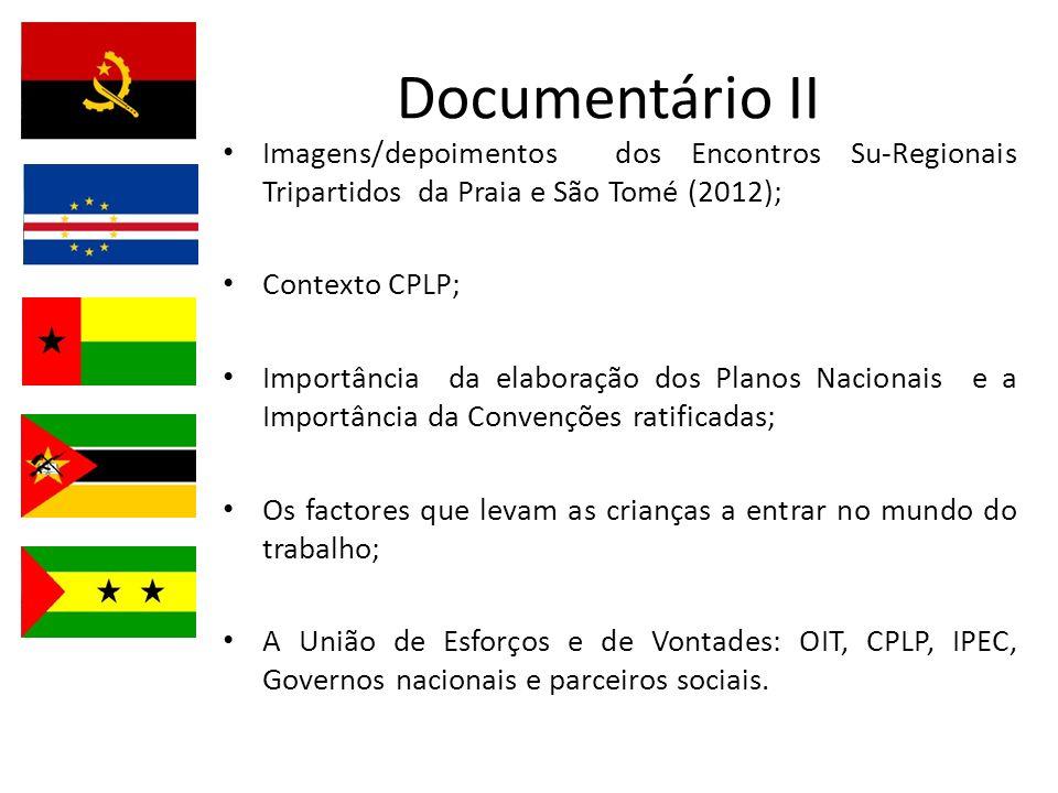 Documentário II Imagens/depoimentos dos Encontros Su-Regionais Tripartidos da Praia e São Tomé (2012);