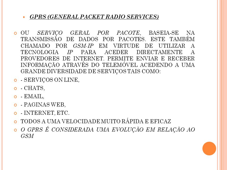 GPRS (General Packet Radio Services)
