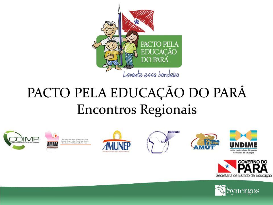 PACTO PELA EDUCAÇÃO DO PARÁ Encontros Regionais