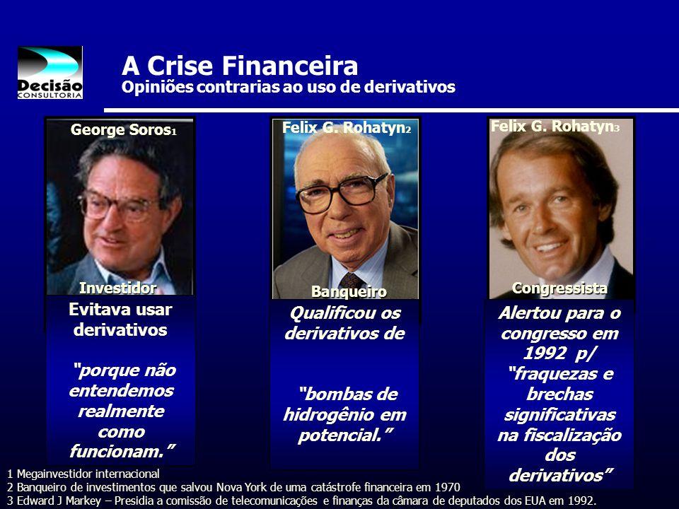 A Crise Financeira Opiniões contrarias ao uso de derivativos