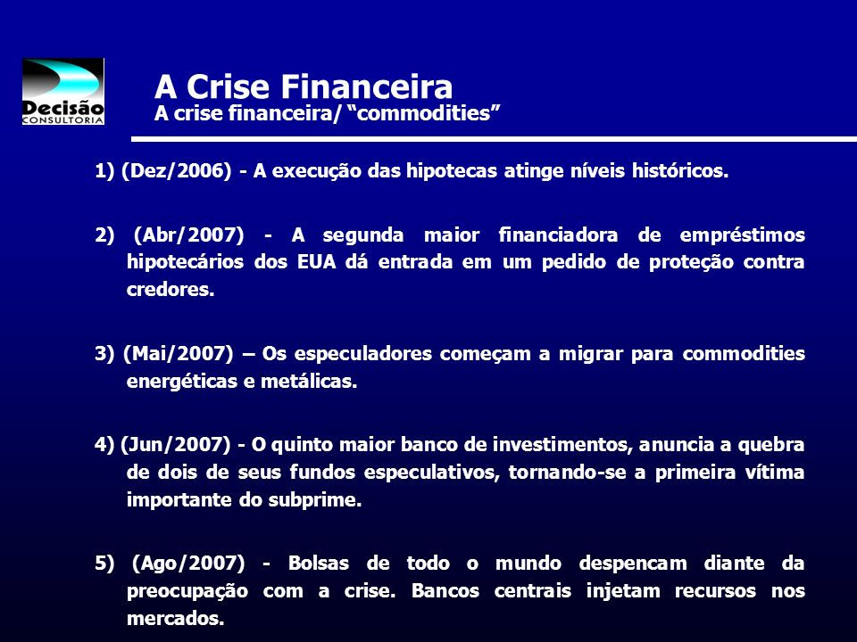 A Crise Financeira A crise financeira/ commodities