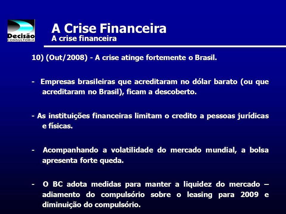 A Crise Financeira A crise financeira