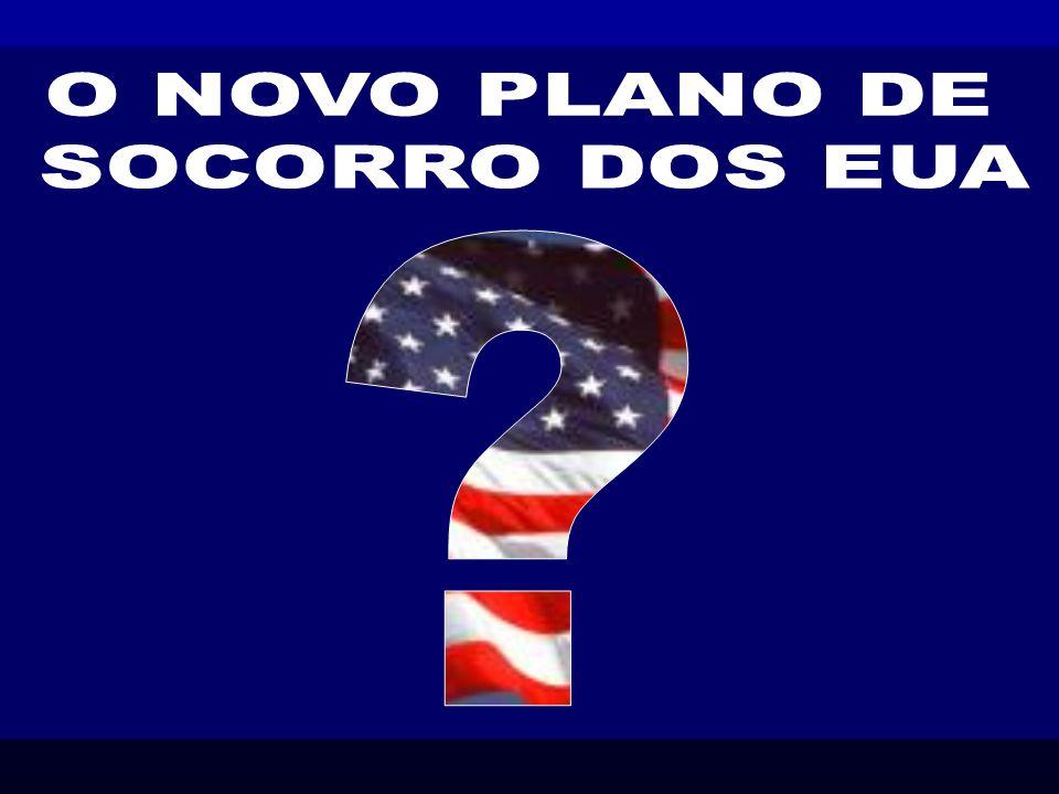 O NOVO PLANO DE SOCORRO DOS EUA