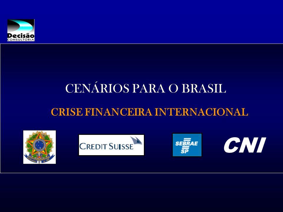 CENÁRIOS PARA O BRASIL CRISE FINANCEIRA INTERNACIONAL CNI