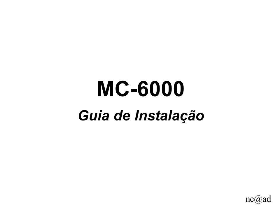 MC-6000 Guia de Instalação
