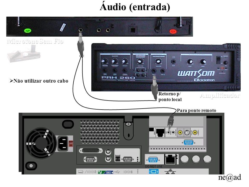 Áudio (entrada) Microfone Sem Fio Amplificador Não utilizar outro cabo
