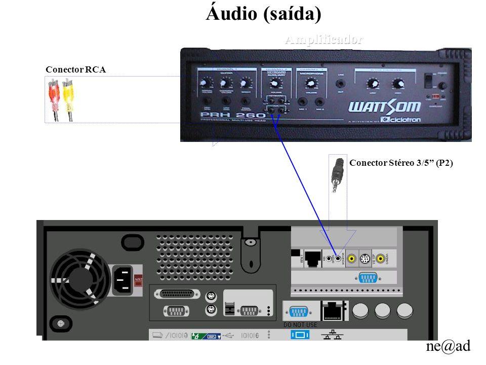 Áudio (saída) Amplificador Conector RCA Conector Stéreo 3/5 (P2)