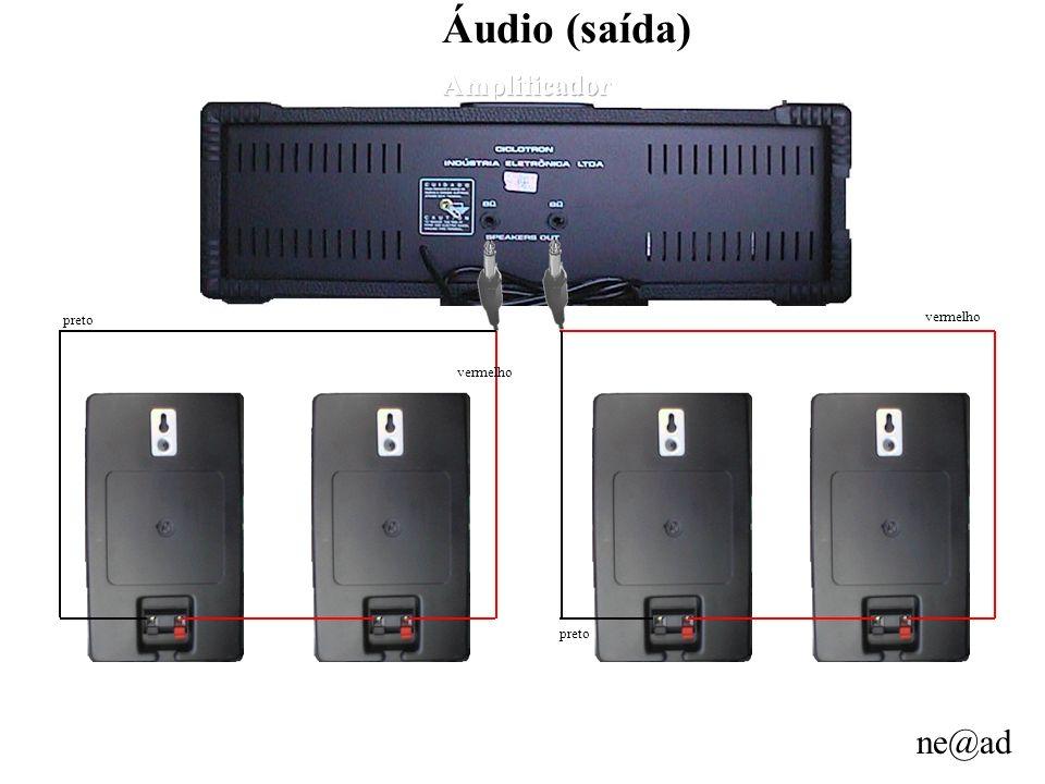 Áudio (saída) Amplificador vermelho preto vermelho preto