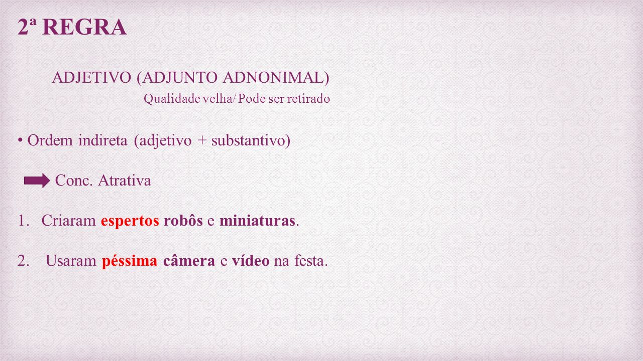 2ª REGRA ADJETIVO (ADJUNTO ADNONIMAL)