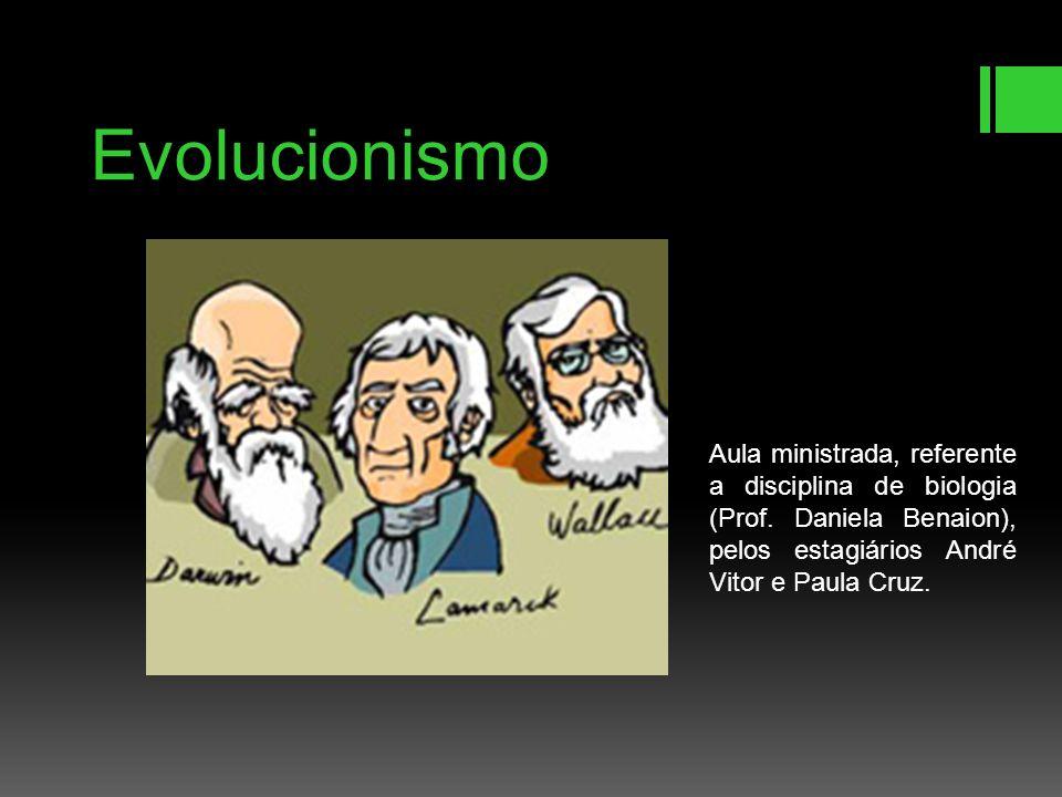 Evolucionismo Aula ministrada, referente a disciplina de biologia (Prof.