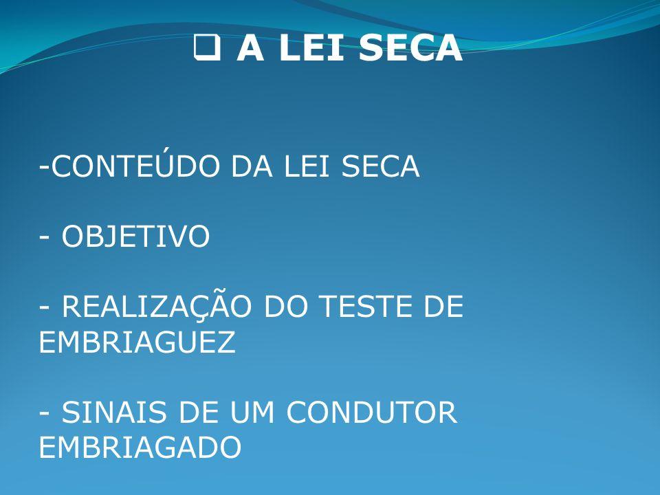 A LEI SECA CONTEÚDO DA LEI SECA OBJETIVO