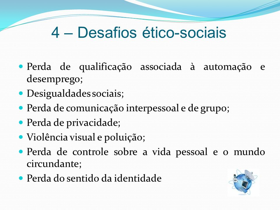 4 – Desafios ético-sociais