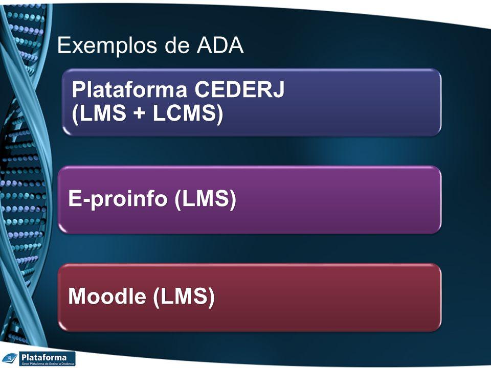Exemplos de ADA Plataforma CEDERJ (LMS + LCMS) E-proinfo (LMS)
