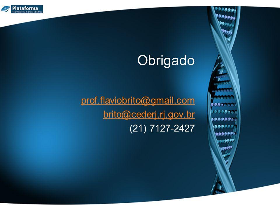 prof.flaviobrito@gmail.com brito@cederj.rj.gov.br (21) 7127-2427