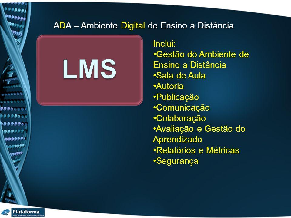 LMS ADA – Ambiente Digital de Ensino a Distância Inclui: