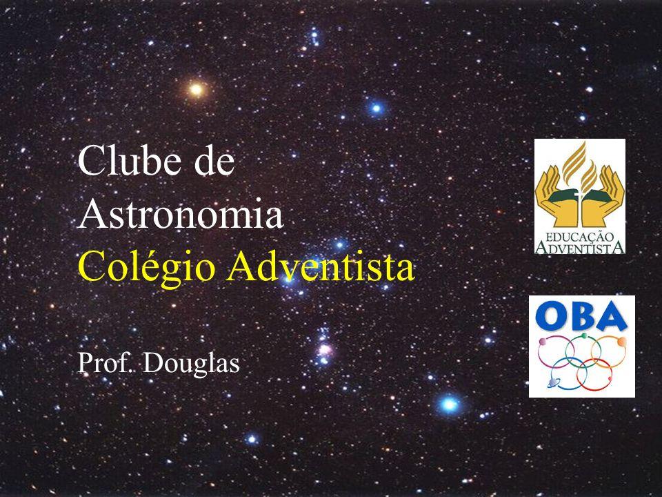 Clube de Astronomia Colégio Adventista Prof. Douglas