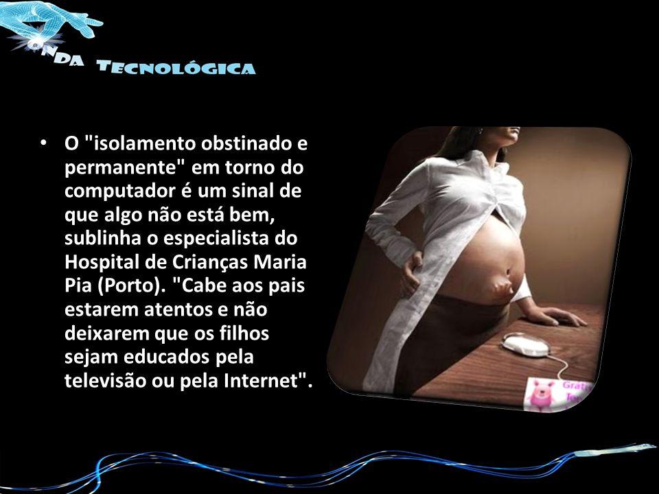 O isolamento obstinado e permanente em torno do computador é um sinal de que algo não está bem, sublinha o especialista do Hospital de Crianças Maria Pia (Porto).