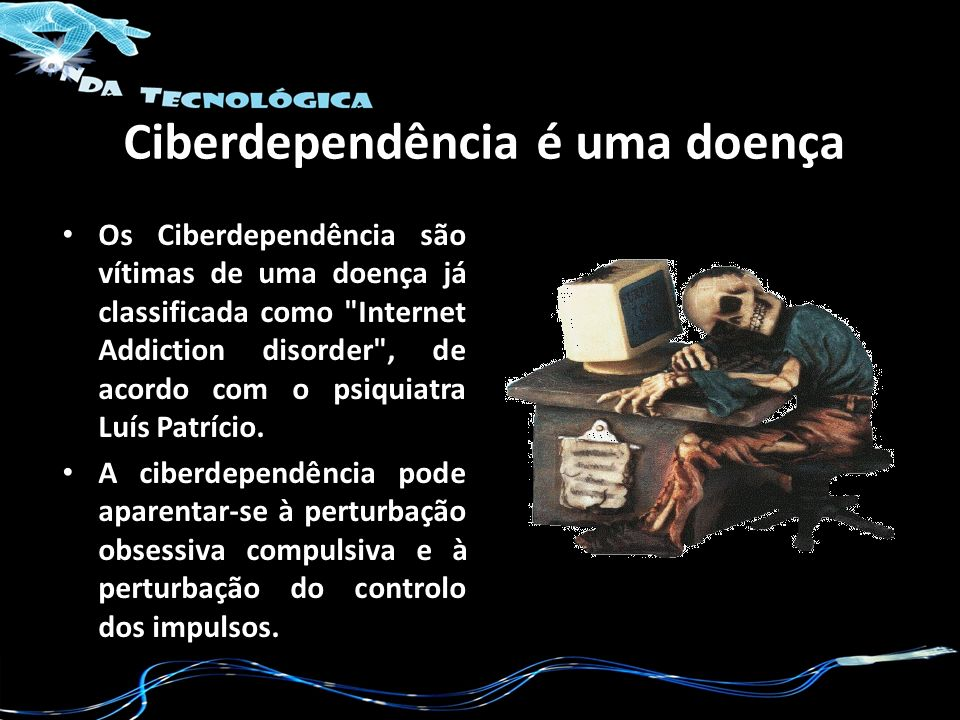 Ciberdependência é uma doença