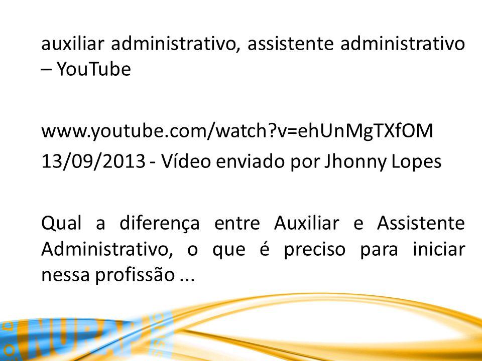 auxiliar administrativo, assistente administrativo – YouTube www