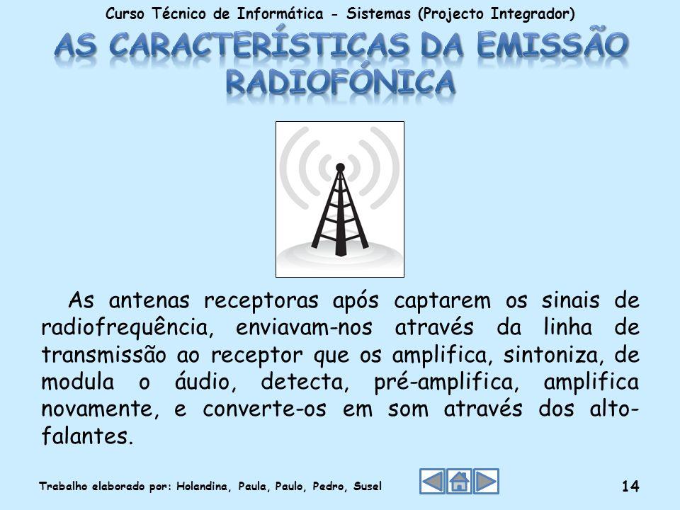 As características da emissão radiofónica
