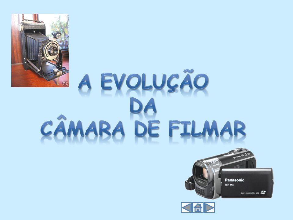 A EVOLUÇÃO DA CÂMARA DE FILMAR