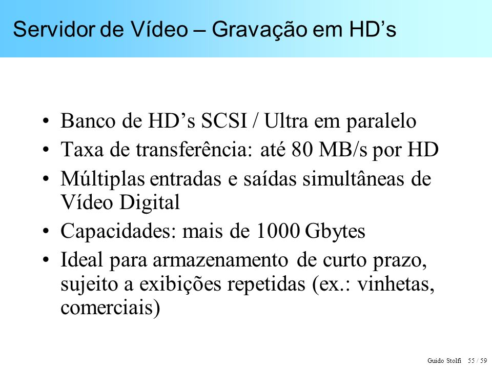 Servidor de Vídeo – Gravação em HD's