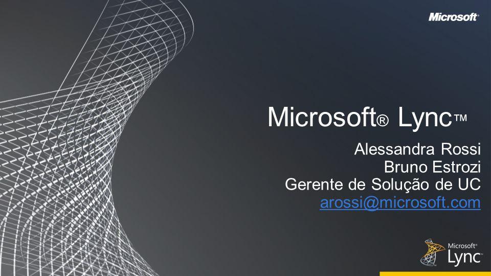 Microsoft® Lync™ Alessandra Rossi Bruno Estrozi