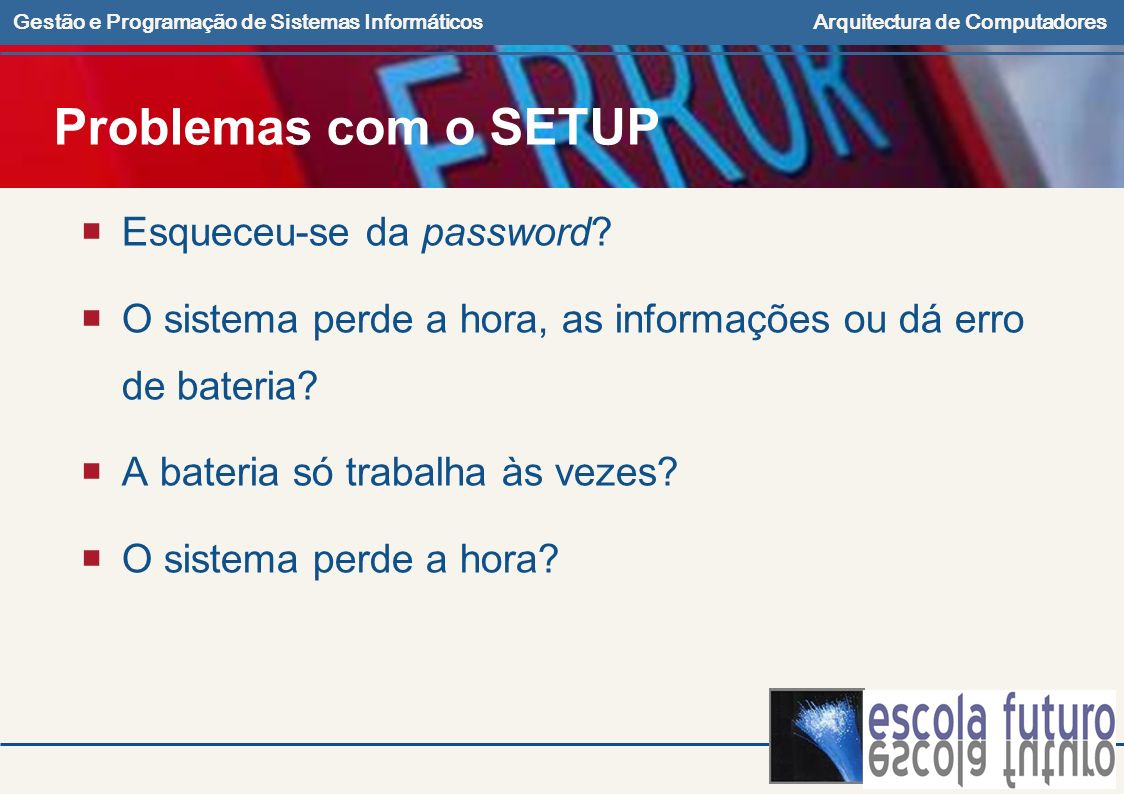 Problemas com o SETUP Esqueceu-se da password