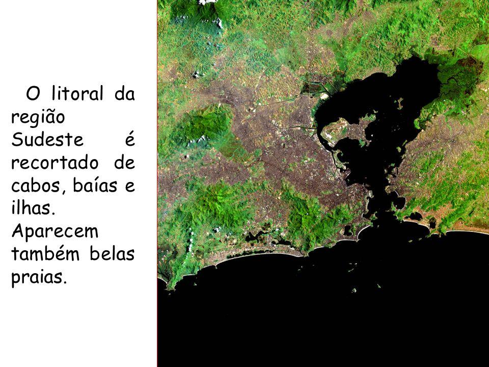 O litoral da região Sudeste é recortado de cabos, baías e ilhas
