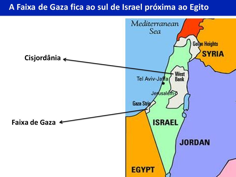 A Faixa de Gaza fica ao sul de Israel próxima ao Egito