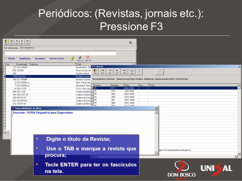 Periódicos: (Revistas, jornais etc.): Pressione F3