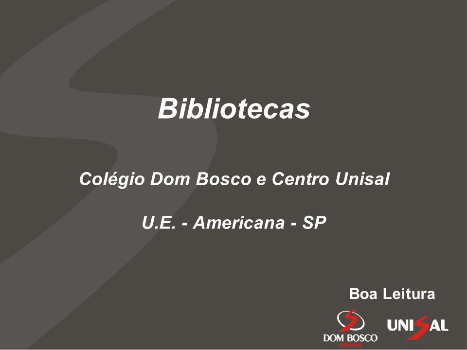 Colégio Dom Bosco e Centro Unisal U.E. - Americana - SP