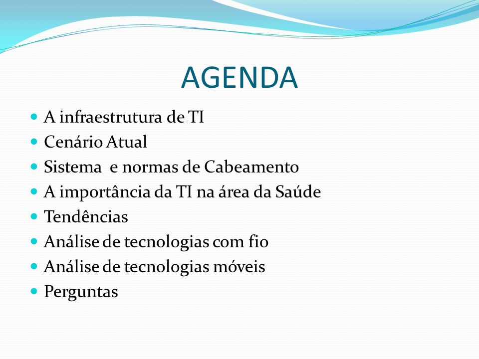 AGENDA A infraestrutura de TI Cenário Atual