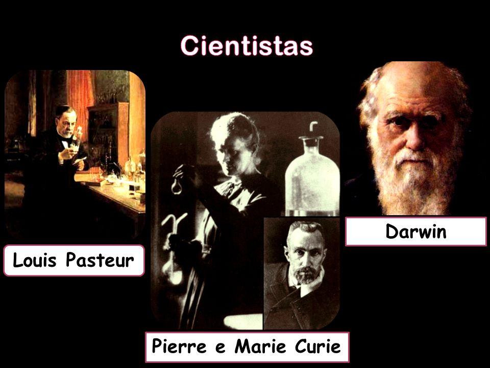 Cientistas Darwin Louis Pasteur Pierre e Marie Curie
