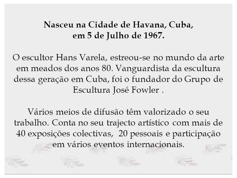 Nasceu na Cidade de Havana, Cuba,